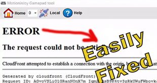 How to Fix Motioninjoy error the request could not be satisfied