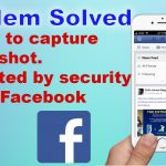 Fix Unable to capture screenshot prevented by security policy Facebook 2017