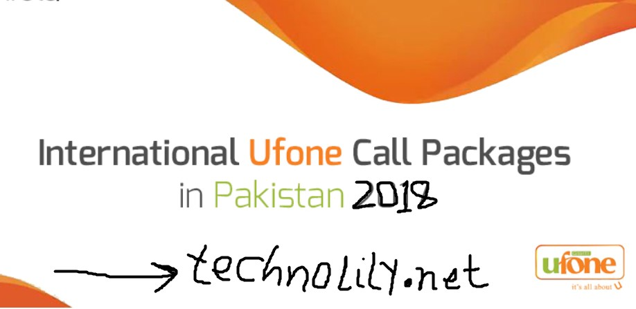 Ufone International Call Packages 2018 - Latest - TechnoLily