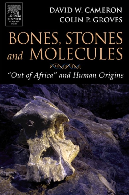 "Download Bones, Stones and Molecules: ""Out of Africa"" and Human Origins 1st Edition PDF Free"