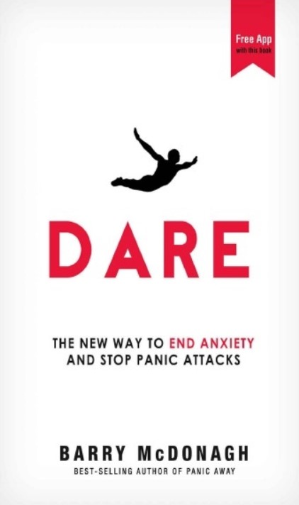 Download Dare: The New Way to End Anxiety and Stop Panic Attacks PDF Free