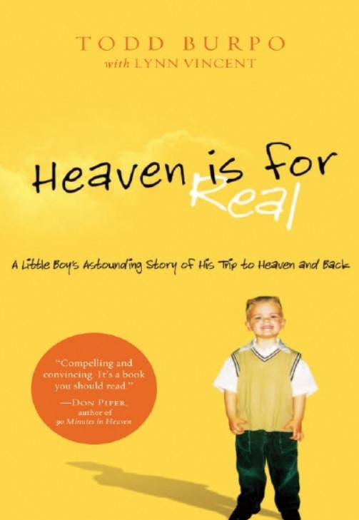Download Heaven is for Real: A Little Boy's Astounding Story of His Trip to Heaven and Back PDF Free