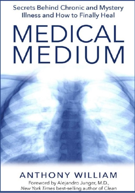Download Medical Medium: Secrets Behind Chronic and Mystery Illness and How to Finally Heal PDF Free