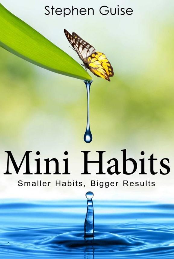 Download Mini Habits: Smaller Habits, Bigger Results PDF Free