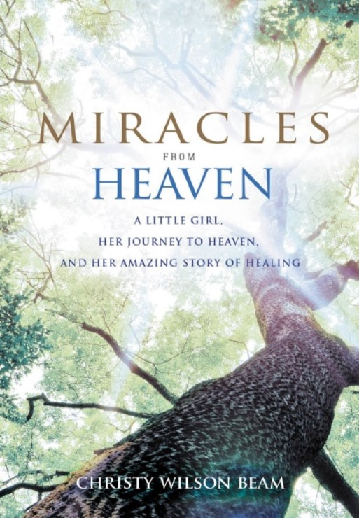 Download Miracles from Heaven: A Little Girl, Her Journey to Heaven, and Her Amazing Story of Healing PDF Free