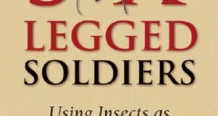 Download Six-Legged Soldiers: Using Insects as Weapons of War [6 LEGGED SOLDIERS] PDF Free