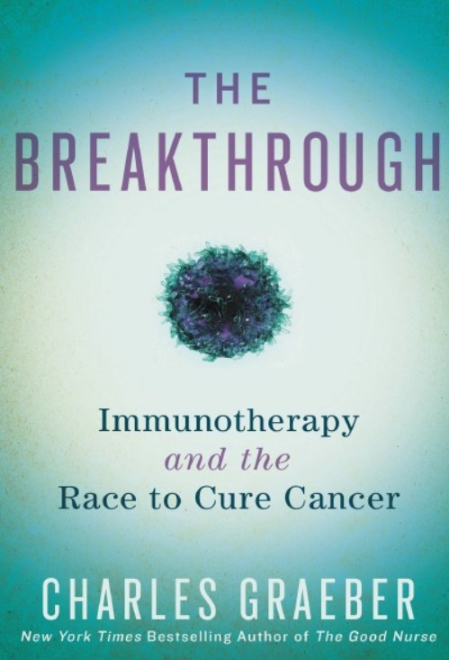 Download The Breakthrough: Immunotherapy and the Race to Cure Cancer PDF Free