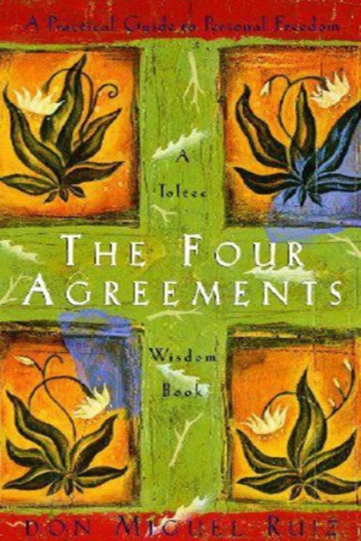Download The Four Agreements: A Practical Guide to Personal Freedom a Toltec Wisdom Book PDF Free