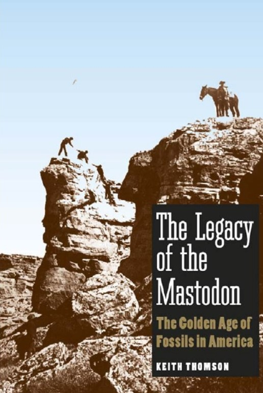 Download The Legacy of the Mastodon: The Golden Age of Fossils in America PDF Free