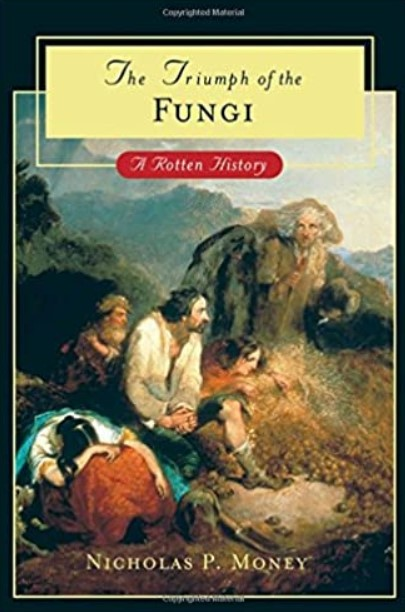 Download The Triumph of the Fungi: A Rotten History 1st Edition PDF Free