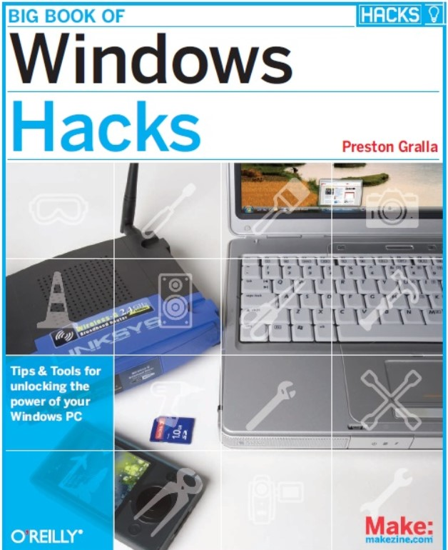 Download Big Book of Windows Hacks: Tips & Tools for Unlocking the Power of Your Windows PC 1st Edition PDF Free