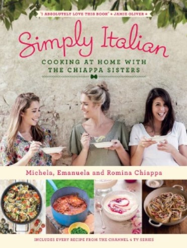 Download Simply Italian – Cooking at Home with the Chiappa Sisters PDF Free