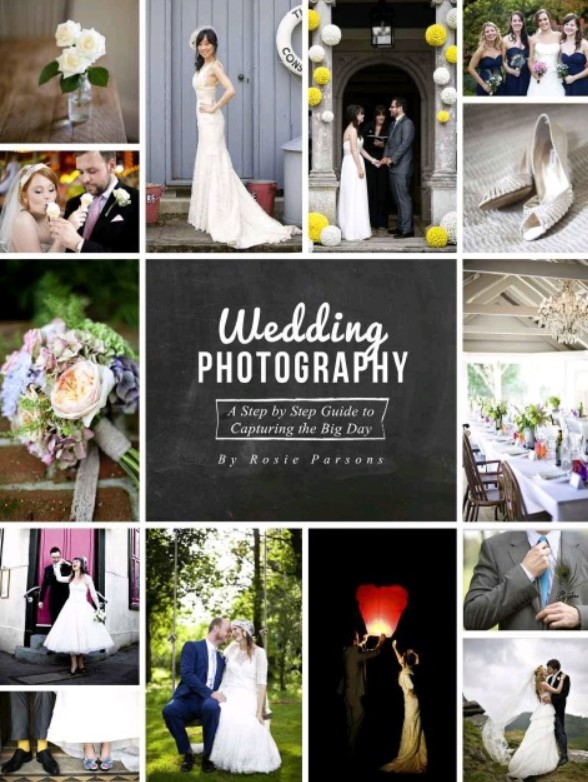 Download Wedding Photography: A Step by Step Guide to Capturing the Big Day PDF Free