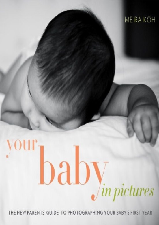 Download Your Baby in Pictures: The New Parents' Guide to Photographing Your Baby's First Year PDF Free