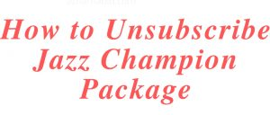 Unsubscribe Jazz Champion Package