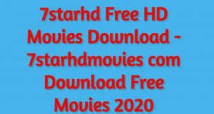 7starhd Free HD Movies Download - 7starhdmovies com Download Free Movies 2020