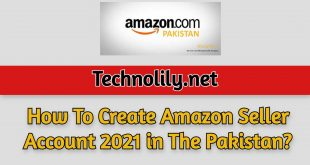 How To Create Amazon Seller Account 2021 in The Pakistan?