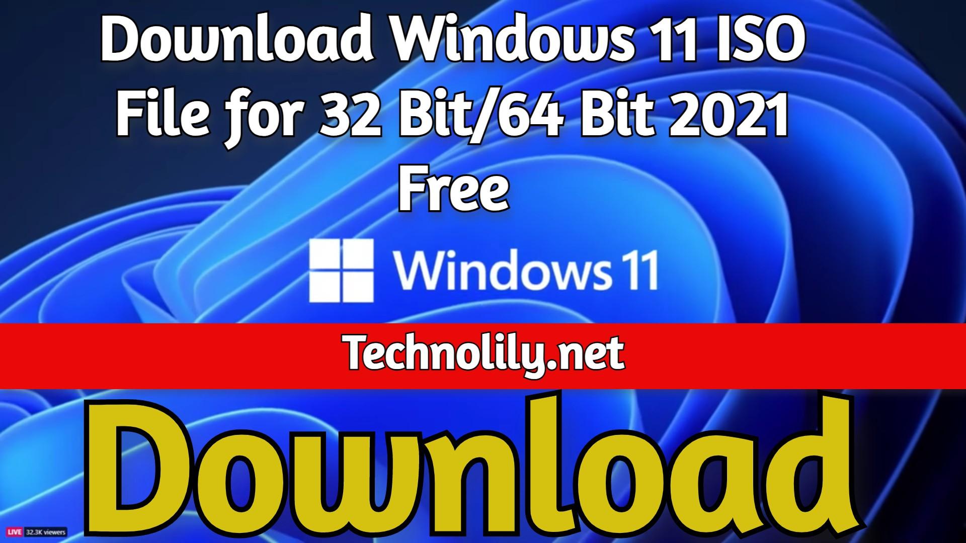 Download Windows 11 ISO File for 32 Bit/64 Bit 2021 Free